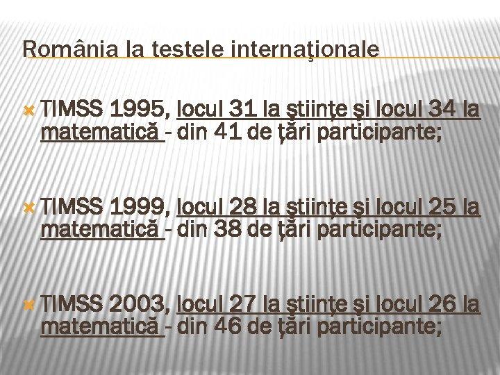 România la testele internaţionale TIMSS 1995, locul 31 la ştiinţe şi locul 34 la