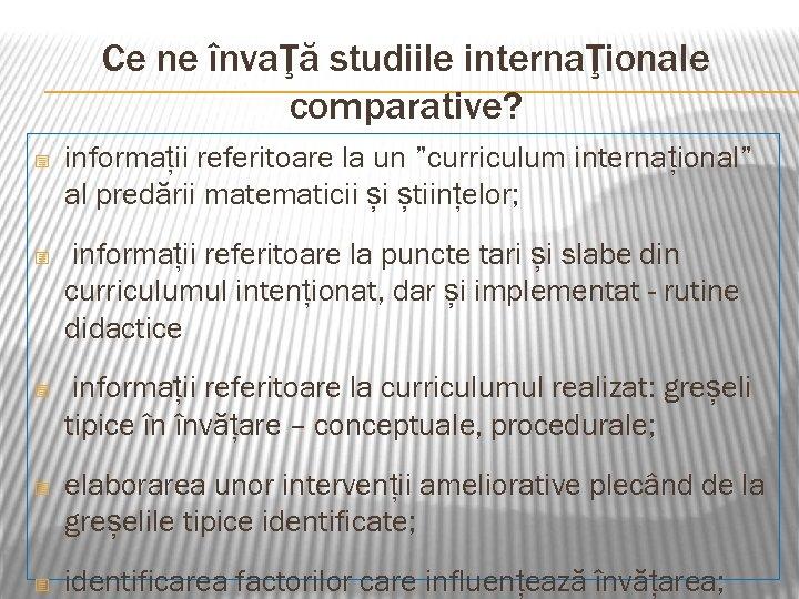 """Ce ne învaŢă studiile internaŢionale comparative? - informații referitoare la un """"curriculum internațional"""" al"""