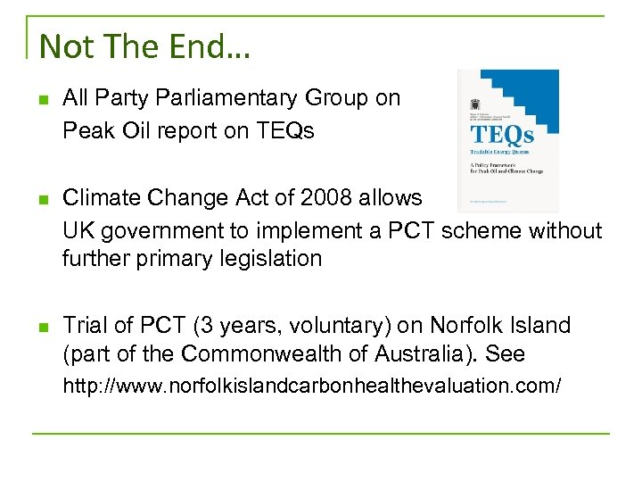 Not The End… n All Party Parliamentary Group on Peak Oil report on TEQs