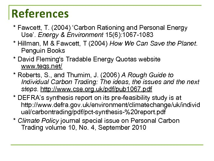 References * Fawcett, T. (2004) 'Carbon Rationing and Personal Energy Use'. Energy & Environment