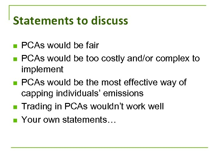 Statements to discuss n n n PCAs would be fair PCAs would be too