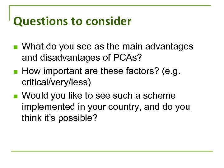 Questions to consider n n n What do you see as the main advantages