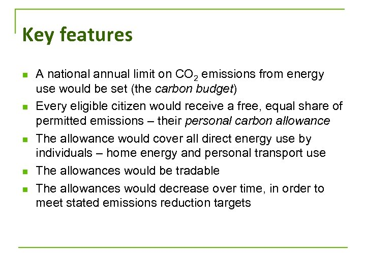 Key features n n n A national annual limit on CO 2 emissions from
