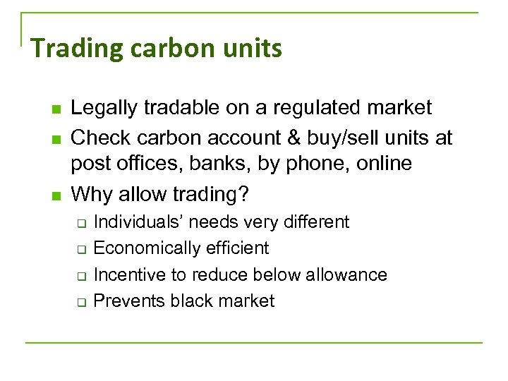 Trading carbon units n n n Legally tradable on a regulated market Check carbon