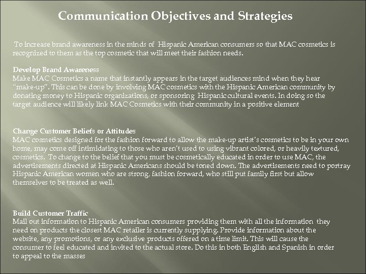 Communication Objectives and Strategies To increase brand awareness in the minds of Hispanic American