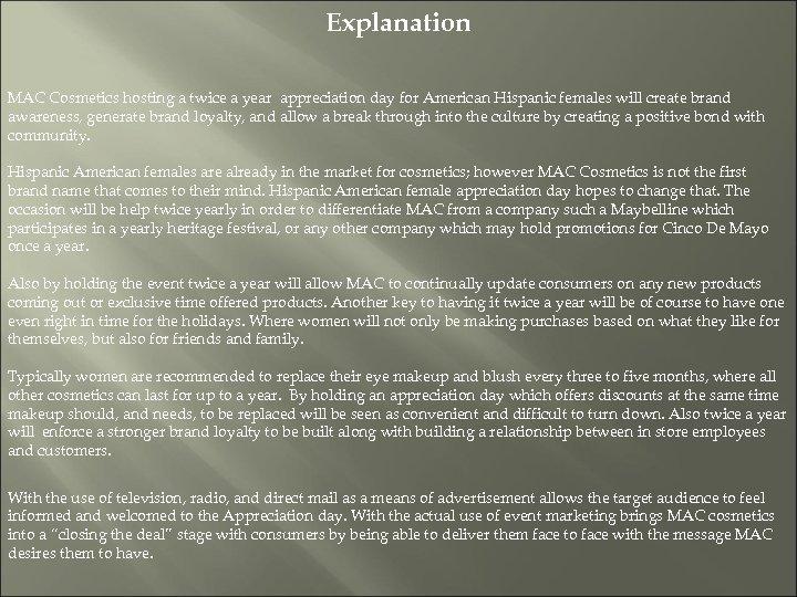 Explanation MAC Cosmetics hosting a twice a year appreciation day for American Hispanic females