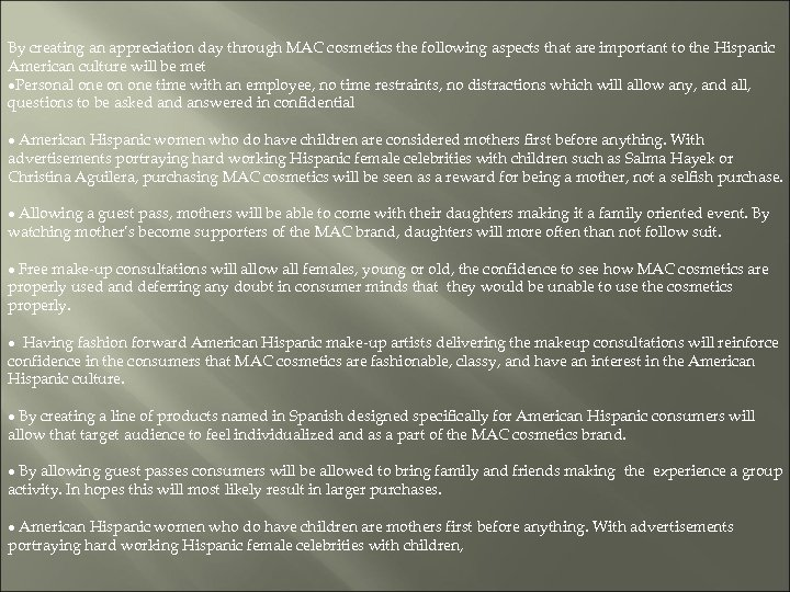 By creating an appreciation day through MAC cosmetics the following aspects that are important