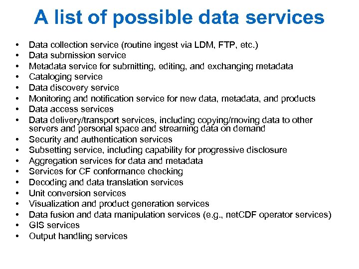 A list of possible data services • • • • • Data collection service