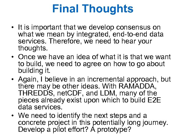 Final Thoughts • It is important that we develop consensus on what we mean