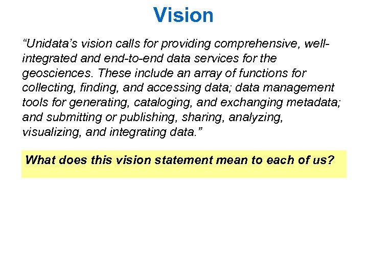 """Vision """"Unidata's vision calls for providing comprehensive, wellintegrated and end-to-end data services for the"""