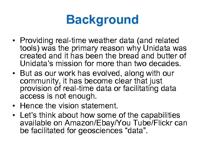 Background • Providing real-time weather data (and related tools) was the primary reason why