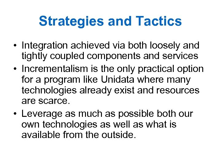 Strategies and Tactics • Integration achieved via both loosely and tightly coupled components and