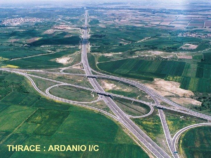 THRACE : ARDANIO I/C