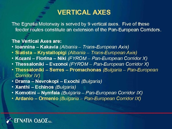 VERTICAL AXES The Egnatia Motorway is served by 9 vertical axes. Five of these