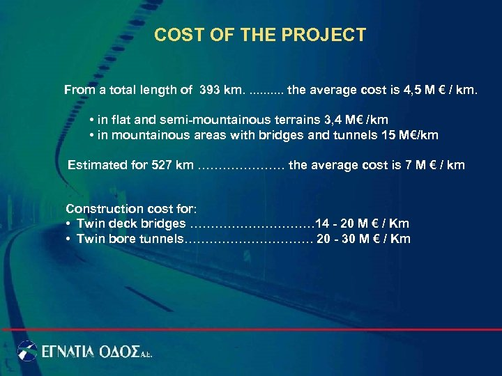 COST OF THE PROJECT From a total length of 393 km. . . the