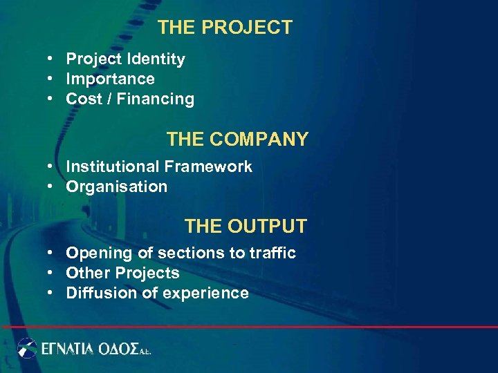 THE PROJECT • Project Identity • Importance • Cost / Financing THE COMPANY •