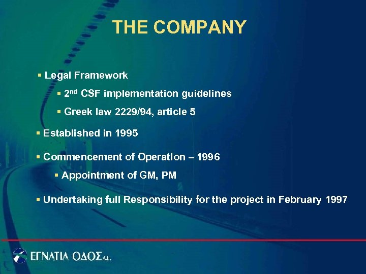 THE COMPANY § Legal Framework § 2 nd CSF implementation guidelines § Greek law