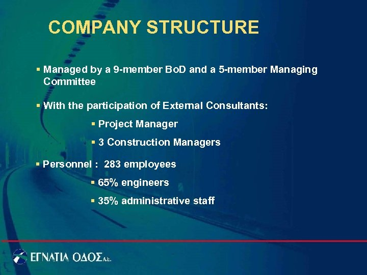COMPANY STRUCTURE § Managed by a 9 -member Bo. D and a 5 -member