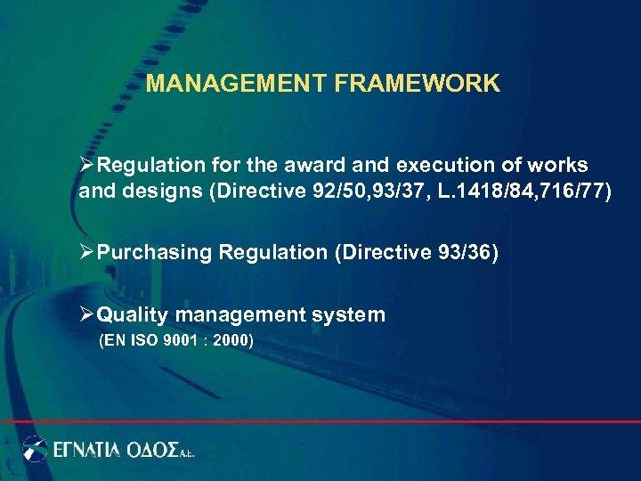 MANAGEMENT FRAMEWORK ØRegulation for the award and execution of works and designs (Directive 92/50,
