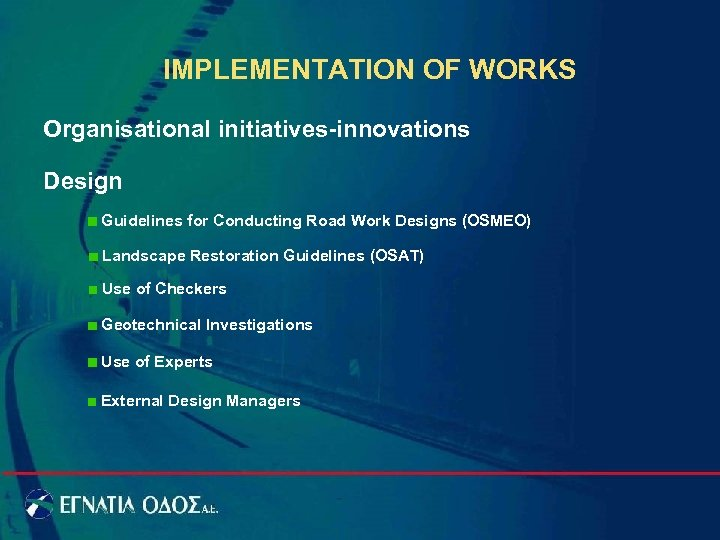 IMPLEMENTATION OF WORKS Organisational initiatives-innovations Design Guidelines for Conducting Road Work Designs (OSMEO) Landscape