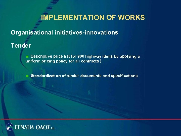 IMPLEMENTATION OF WORKS Organisational initiatives-innovations Tender Descriptive price list for 900 highway items by