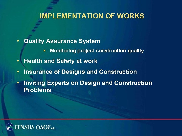 IMPLEMENTATION OF WORKS • Quality Assurance System § Monitoring project construction quality • Health