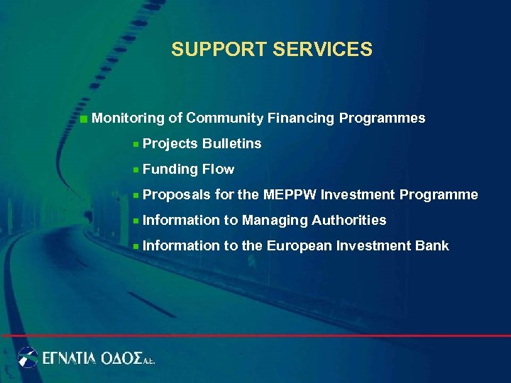 SUPPORT SERVICES Monitoring of Community Financing Programmes Projects Bulletins Funding Flow Proposals for the