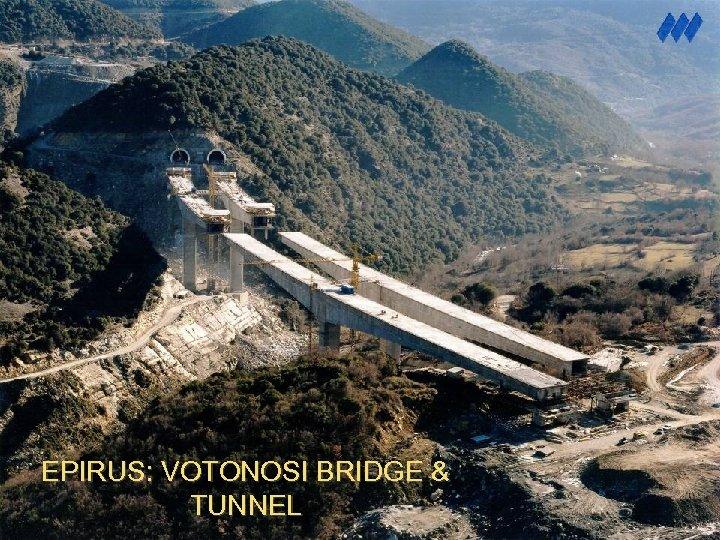 EPIRUS: VOTONOSI BRIDGE & TUNNEL