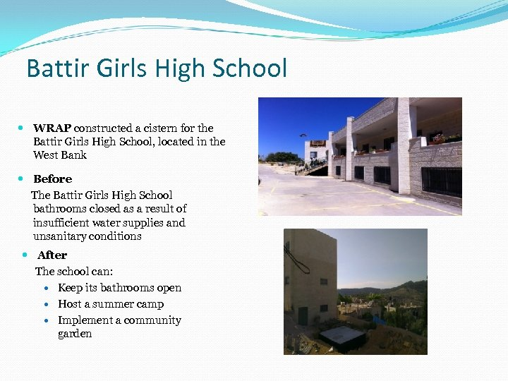 Battir Girls High School WRAP constructed a cistern for the Battir Girls High School,