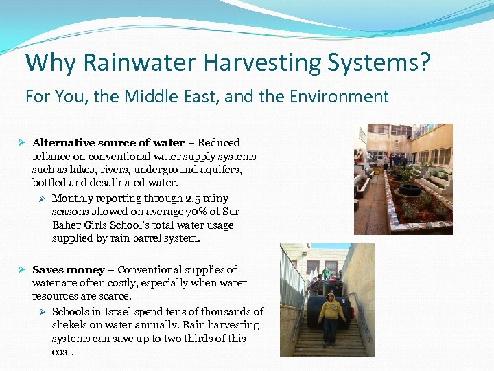 Why Rainwater Harvesting Systems? For You, the Middle East, and the Environment Ø Alternative