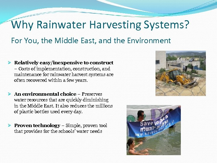 Why Rainwater Harvesting Systems? For You, the Middle East, and the Environment Ø Relatively