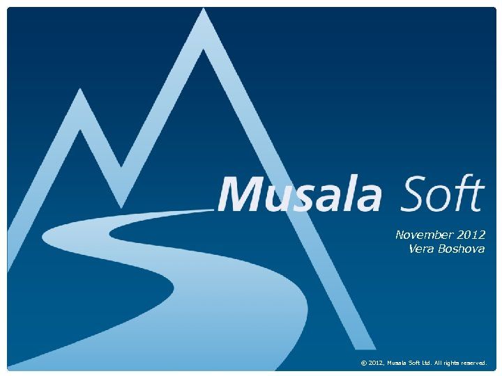 Presentation Musala Soft Integrated Management System November 2012 Vera Boshova Page 1 of 11