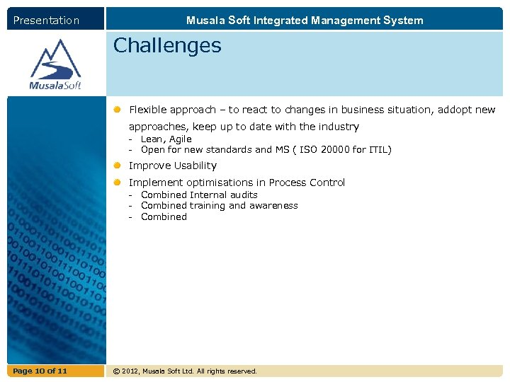 Presentation Musala Soft Integrated Management System Challenges Flexible approach – to react to changes
