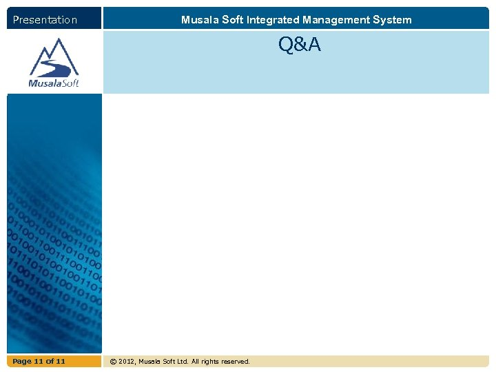 Presentation Musala Soft Integrated Management System Q&A Page 11 of 11 © 2012, Musala