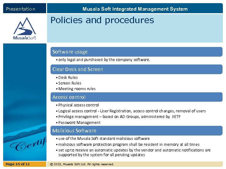 Presentation Musala Soft Integrated Management System Policies and procedures Software usage • only legal