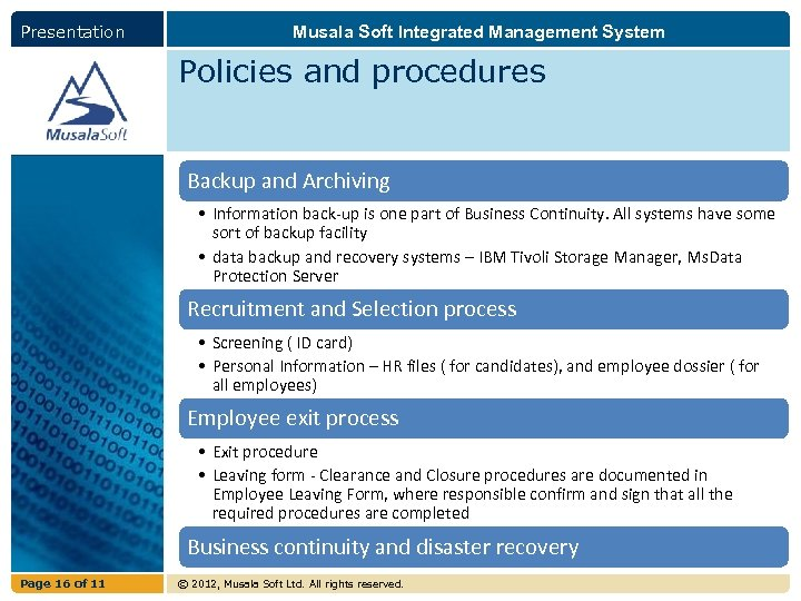 Presentation Musala Soft Integrated Management System Policies and procedures Backup and Archiving • Information