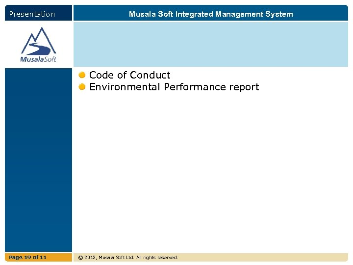 Presentation Musala Soft Integrated Management System Code of Conduct Environmental Performance report Page 19