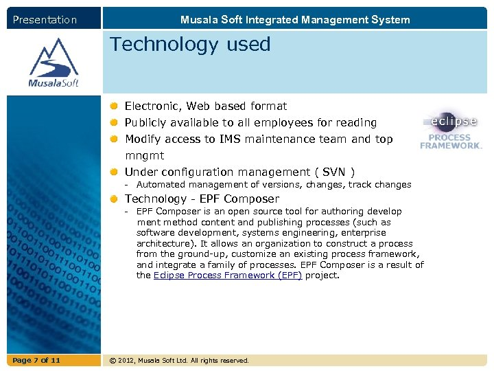 Presentation Musala Soft Integrated Management System Technology used Electronic, Web based format Publicly available