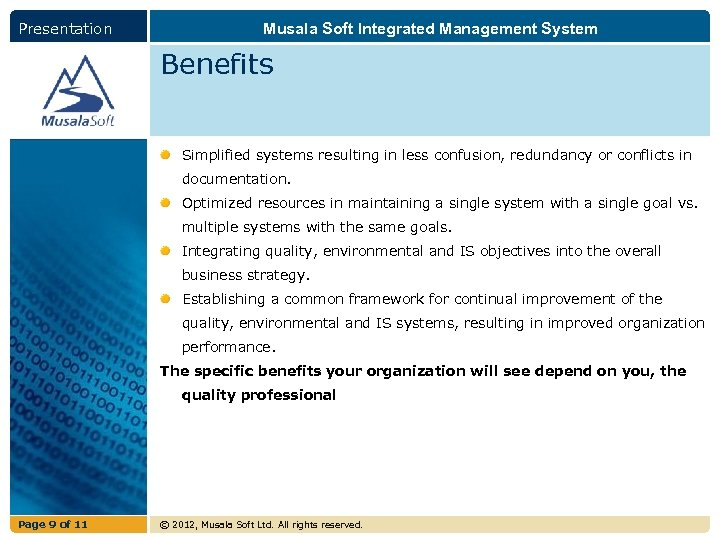 Presentation Musala Soft Integrated Management System Benefits Simplified systems resulting in less confusion, redundancy