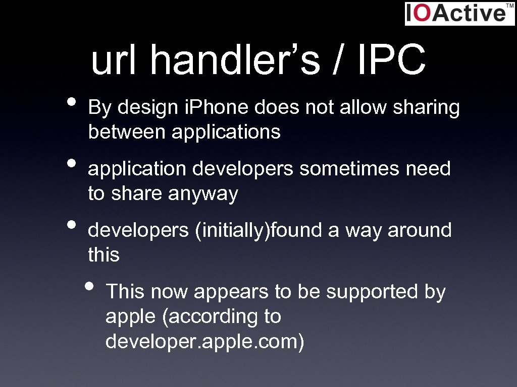 url handler's / IPC • By design i. Phone does not allow sharing between