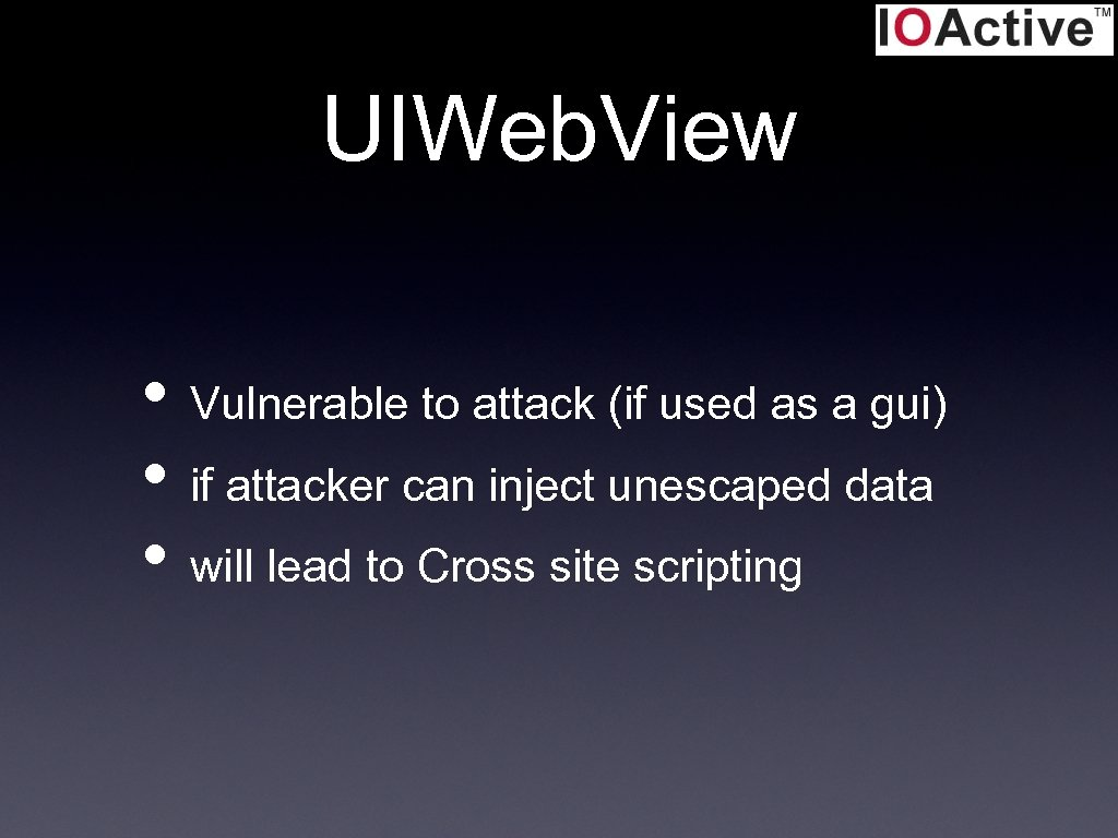 UIWeb. View • Vulnerable to attack (if used as a gui) • if attacker