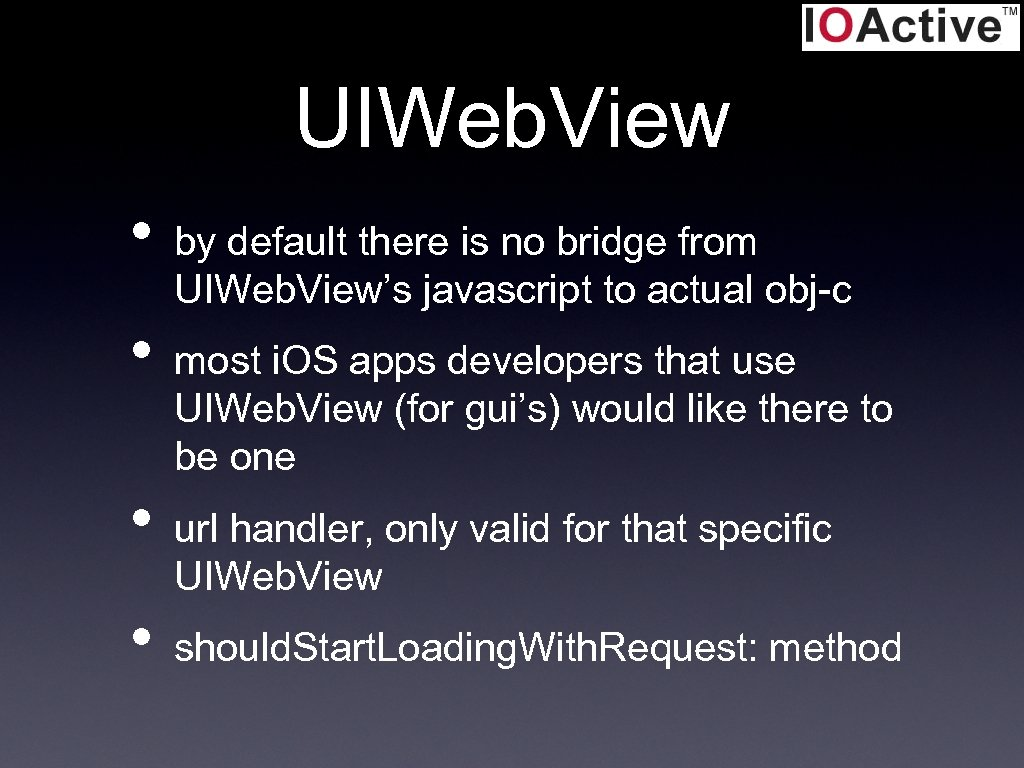 UIWeb. View • • by default there is no bridge from UIWeb. View's javascript