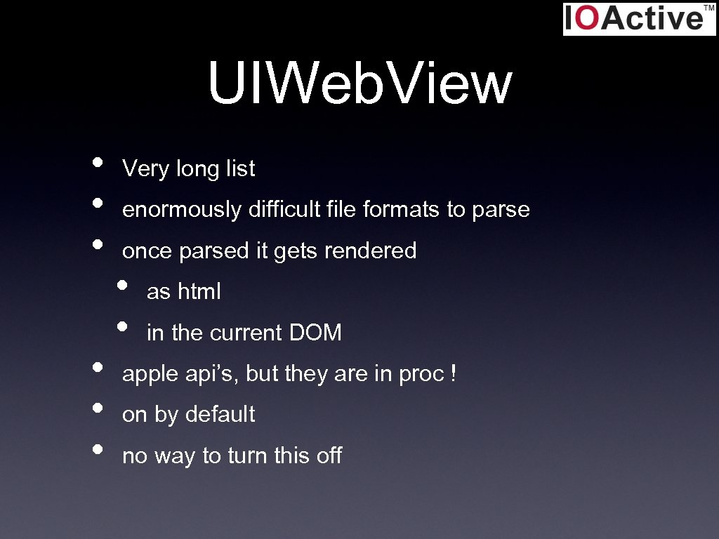 UIWeb. View • • • Very long list enormously difficult file formats to parse