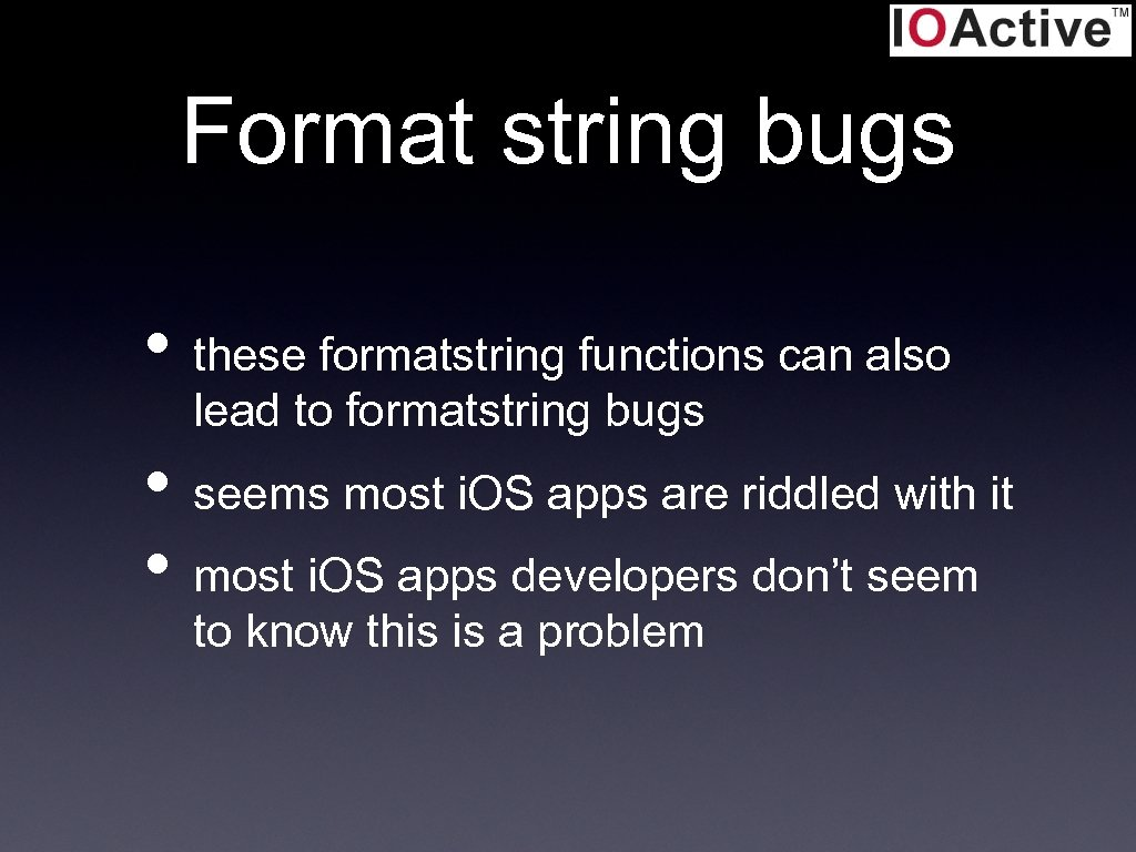 Format string bugs • these formatstring functions can also lead to formatstring bugs •