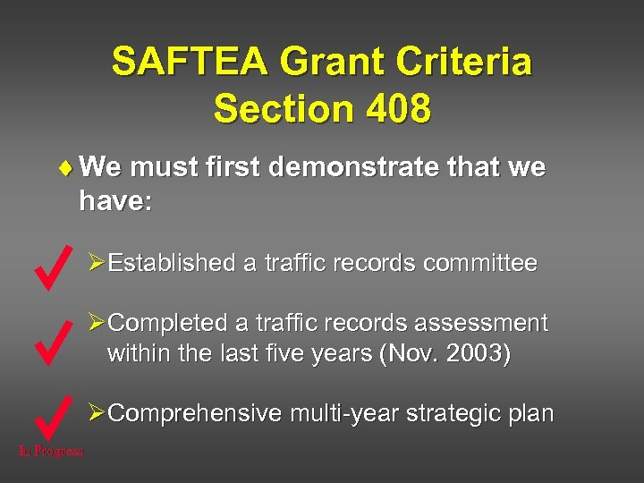 SAFTEA Grant Criteria Section 408 ¨ We must first demonstrate that we have: ØEstablished