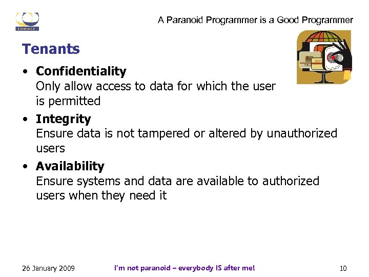 A Paranoid Programmer is a Good Programmer Tenants • Confidentiality Only allow access to
