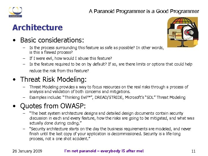 A Paranoid Programmer is a Good Programmer Architecture • Basic considerations: – – –
