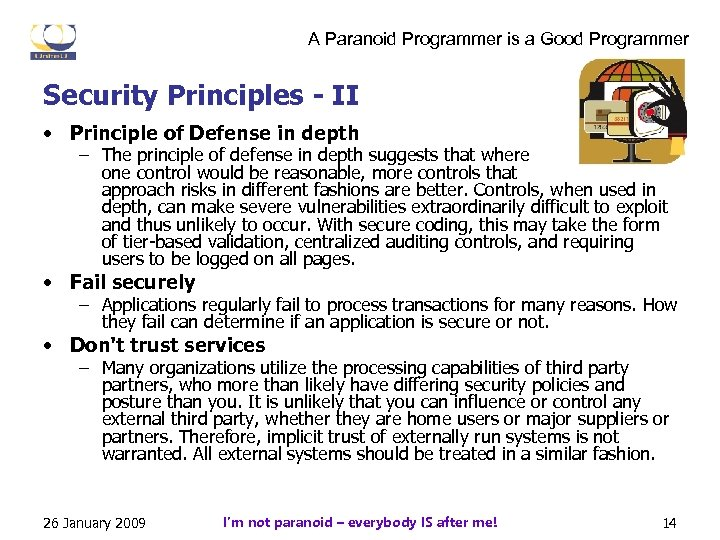 A Paranoid Programmer is a Good Programmer Security Principles - II • Principle of