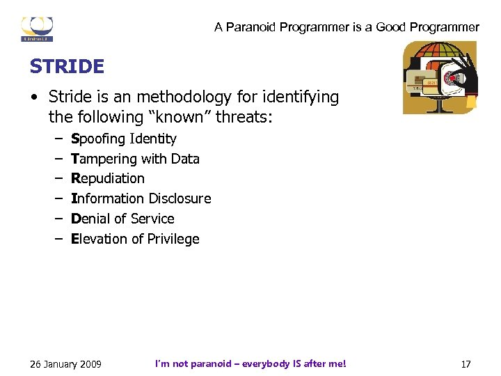 A Paranoid Programmer is a Good Programmer STRIDE • Stride is an methodology for