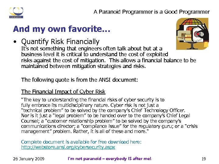A Paranoid Programmer is a Good Programmer And my own favorite… • Quantify Risk